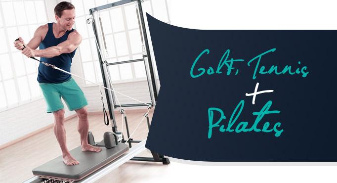 Golf, Tennis and Pilates